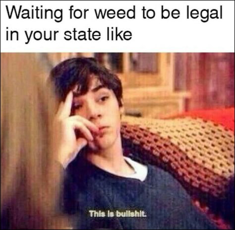 weed meme about weed legalization