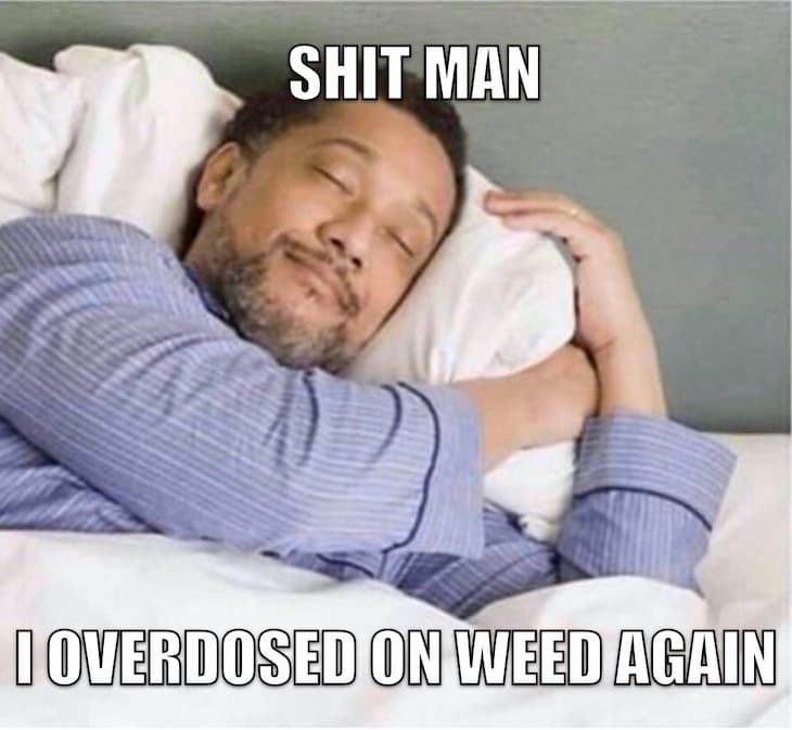 weed meme about weed overdose